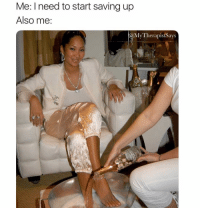 Live everyday like Kimora Lee Simmons getting a champagne pedicure ✨: Me: I need to start saving up  Also me  MyTherapistSays Live everyday like Kimora Lee Simmons getting a champagne pedicure ✨