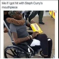 Dank Memes, Got, and Hahaha: Me if I got hit with Steph Curry's  mouthpiece hahaha
