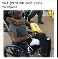 Funny, Steph Curry, and Curry: Me if Igot hit with Steph Curry's  mouthpiece I would have milked that sooo much 😂