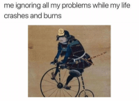Life, All, and Ignoring: me ignoring all my problems while my life  crashes and burns https://t.co/HPV8vn6P4x