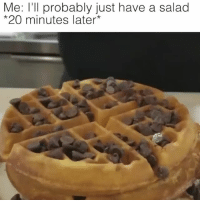 Chocolate, Mean, and Girl Memes: Me: I'll probably just have a salad  20 minutes later* I mean chocolate is technically a vegetable @claudwithnojob