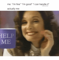"sunday mood: me: ""i'm fine"" ""im good"" ""i can handle it  actually me:  @bustle  HELP  ME sunday mood"