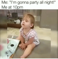 """Haaaaaa! I'm a night owl but hit that twilight zone between 10-11:30p 🤣😂😂🤣😂😩🤷🏽♂️: Me: """"I'm gonna party all night!""""  Me at 10pm Haaaaaa! I'm a night owl but hit that twilight zone between 10-11:30p 🤣😂😂🤣😂😩🤷🏽♂️"""