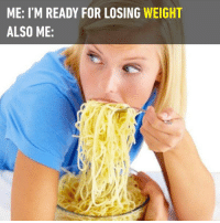 This is how my diet looks like. https://9gag.com/gag/apQqgGB/sc/funny?ref=fbsc: ME: I'M READY FOR LOSING WEIGHT  ALSO ME: This is how my diet looks like. https://9gag.com/gag/apQqgGB/sc/funny?ref=fbsc