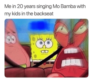 Confused, Singing, and Kids: Me in 20 years singing Mo Bamba with  my kids in the backseat These kids are gonna be so confused.. 😭😂 https://t.co/mzBjei1ix8
