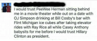 #TrustHillary?: me in a movie theater while out on a date with  OJ Simpson drinking at Bill Cosby's bar with  Flint Michigan ice cubes after taking elevator  rides with Ray Rice all while Casey Anthony  babysits for me before l would trust Hillary  Clinton as president #TrustHillary?