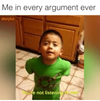 Memes, Link, and Video: Me in every argument ever  story ful.  ure not listeni This is how you win arguments! - FULL VIDEO AT PMWHIPHOP.COM LINK IN BIO @pmwhiphop