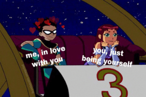 My fav meme and Characters: me, in love  with you  you, just  being yourself  fb:@miserably. My fav meme and Characters