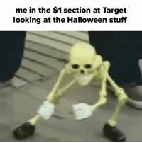 Halloween, Memes, and Target: me in the $1 section at Target  looking at the Halloween stuff it's spooky time