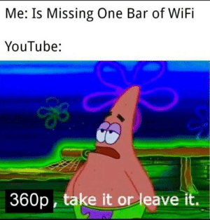youtube.com, Wifi, and Hell: Me: Is Missing One Bar of WiFi  YouTube:  360p, take it or leave it. Why the hell are the ads in HD then?