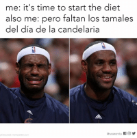 Dieting, Memes, and Diet: me: it's time to start the diet  also me: pero faltan los tamales  del dia de la candelaria  @weare mitu  f O La dieta can wait until February.