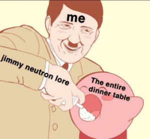Dank, Memes, and Target: me  jimmy neutron loredinnert  The entire  able  0 Me irl by Quantus_X MORE MEMES