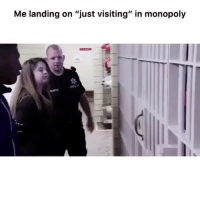 """Memes, Monopoly, and Wife: Me landing on """"just visiting"""" in monopoly My next ex wife. 😍😍"""
