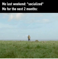 Dank, Solitude, and Youth: Me last weekend: *socialized*  Me for the next 2 months: Solitude is painful in youth, but delicious in the years of maturity.