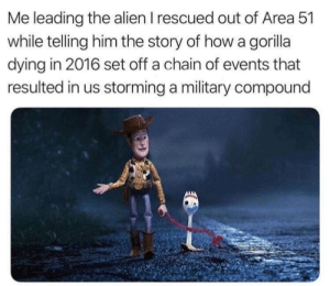 Rescued: Me leading the alien I rescued out of Area 51  while telling him the story of how a gorilla  dying in 2016 set off a chain of events that  resulted in us storming a military compound
