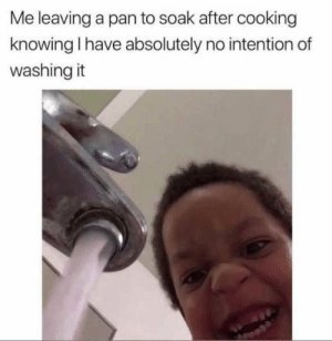 It ain't much but it's honest work :D hehe: Me leaving a pan to soak after cooking  knowing I have absolutely no intention of  washing it It ain't much but it's honest work :D hehe