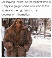 Food, Latinos, and Memes: Me leaving the house for the first time in  3 days to go get some junk food at the  store and then go back to my  depression hibernation Yess 😎😎😎😂😂 🔥 Follow Us 👉 @latinoswithattitude 🔥 latinosbelike latinasbelike latinoproblems mexicansbelike mexican mexicanproblems hispanicsbelike hispanic hispanicproblems latina latinas latino latinos hispanicsbelike