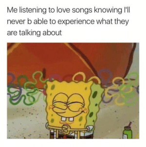 25 Best Love Songs Memes Receive Memes While Memes I Will Memes