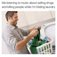 @drgrayfang is by FAR the most savage page on IG: Me listening to music about selling drugs  and killing people while i'm folding laundry  drgrayfang @drgrayfang is by FAR the most savage page on IG