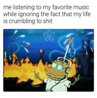 Feels so good to pretend tho 😭💯: me listening to my favorite music  while ignoring the fact that my life  is crumbling to shit  OS Feels so good to pretend tho 😭💯