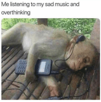 Music, Girl Memes, and Sad: Me listening to my sad music and  overthinking  93 Me at age 12 listening to Avril Lavigne complicated