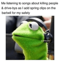 Memes, Tbt, and Drive: Me listening to songs about killing people  & drive-bys as I add spring clips on the  barbell for my safety  IG: thegainz Tbt