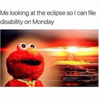 Fucking, Shower, and Eclipse: Me looking at the eclipse so l can file  disability on Monday  OICONIC If I'm blind, I don't have to see Linda's fucking baby shower pictures so come on, eclipse let's do this. eclipse glassesareforlilbitches (@iconic via @that_basic_bitchhh)