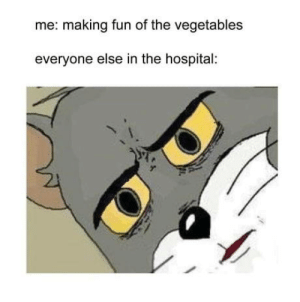 Club, Tits, and Tumblr: me: making fun of the vegetables  everyone else in the hospital: laughoutloud-club:  Chicken tits