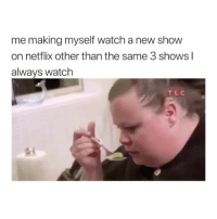 It's The Office or nothing 😂: me making myself watch a new show  on netflix other than the same 3 shows l  always watch  TLC It's The Office or nothing 😂