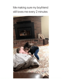 Cute, Girl Memes, and Boyfriend: Me making sure my boyfriend  still loves me every 2 minutes this is mad cute via: @tairaleighhh