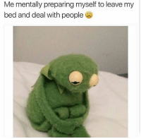 Memes, 🤖, and Deals: Me mentally preparing myself to leave my  bed and deal with people I'll pass. 😫
