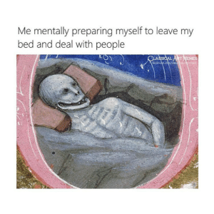 Memes, Monday, and Classical Art: Me mentally preparing myself to leave my  bed and deal with people Monday (@classical_art_memes_official)