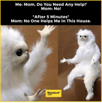 Mothers are impossible sometimes :P  Revamp your wardrobe with us - bit.ly/BewakoofCollection: Me: Mom, Do You Need Any Help?  Mom: No!  *After 5 Minutes  Mom: No One Helps Me In This House.  Bewaakoof Mothers are impossible sometimes :P  Revamp your wardrobe with us - bit.ly/BewakoofCollection