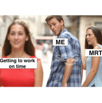"""Facebook, Head, and Meme: ME  MRT  Getting to work  on time Singaporean version of the """"man looking at woman"""" meme!! Any more suggestions??? 😂 Head over to our Facebook page to see the FULL ALBUM!!"""