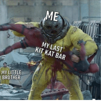 Sharing is caring. deadpool2 deadpool @vancityreynolds kitkat 9gag: ME  MY LAST  KIT KT BAR  8  MY LITTLE  BROTHER  8 Sharing is caring. deadpool2 deadpool @vancityreynolds kitkat 9gag