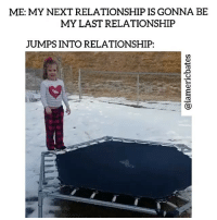 "Memes, Jumped, and 🤖: ME: MY NEXT RELATIONSHIP IS GONNA BE  MY LAST RELATIONSHIP  JUMPS INTO RELATIONSHIP: When we don't trust God's timing. ""There are many devices in a man's heart; nevertheless the counsel of the Lord, that shall stand."" (Proverbs‬ ‭19:21‬) - @iamericbates"