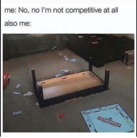 Funny, Lol, and Friend: me: No, no I'm not competitive at all  also me: Tag this friend lol
