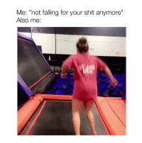 """I'm sleepy: Me: """"not falling for your shit anymore""""  Also me: I'm sleepy"""