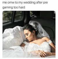 Af, Bae, and Funny: me omw to my wedding after pre  gaming too hard Wedding goals af @scousebarbiex 😍🙌🏻😴 follows my bae @scousebarbiex @scousebarbiex @scousebarbiex