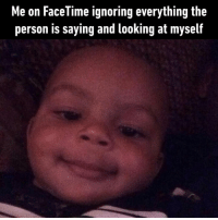 Dank, Facetime, and 🤖: Me on FaceTime ignoring everything the  person is saying and looking at myself Oooo...who's this hottie