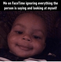 9gag, Facetime, and Memes: Me on FaceTime ignoring everything the  person is saying and looking at myself Ooo... who's this hottie⠀ -⠀ facetime videocall 9gag