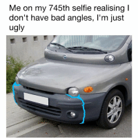 Sad but true 😭 . . carmemes jdm turbo boost tuner carsofinstagram carswithoutlimits carporn instacars supercar carspotting supercarspotting stance stancenation stancedaily racecar blacklist cargram carthrottle drift bmw e36 itswhitenoise: Me on my 745th selfie realising  don't have bad angles, l'm just  ugly Sad but true 😭 . . carmemes jdm turbo boost tuner carsofinstagram carswithoutlimits carporn instacars supercar carspotting supercarspotting stance stancenation stancedaily racecar blacklist cargram carthrottle drift bmw e36 itswhitenoise