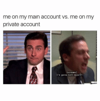 I have exams soon and literally every time I study and finish a question I take a 2 hour nap and like fml I'm honestly about to commit *does the piece sign* oh wowie is my future in trouble: me on my main account VS. me on my  private account  [screams]  I'm gonna kill myself! I have exams soon and literally every time I study and finish a question I take a 2 hour nap and like fml I'm honestly about to commit *does the piece sign* oh wowie is my future in trouble