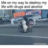 This song brings me back - if you want to see the dankest memes first follow @toptreemedia: Me on my way to destroy my  life with drugs and alcohol  IG: @Shitheadsteve This song brings me back - if you want to see the dankest memes first follow @toptreemedia