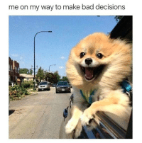 Wednesday, Dank Memes, and Decisions: me on my way to make bad decisions Me & @bitch about to turn this Wednesday out!
