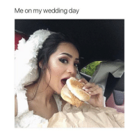 Memes, 🤖, and Munch: Me on my wedding day Tag someone who loves food 👇🏼 @tasty.munch