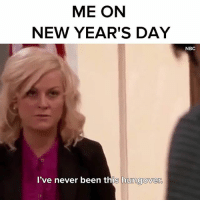 lmao, is this you?: ME ON  NEW YEAR'S DAY  NBC  I've never been this hungover lmao, is this you?