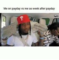 Me on payday vs me as week after payday