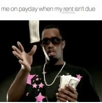me on payday when my rent isn't due  daily Can't wait to check my bank account on Monday 😭💸