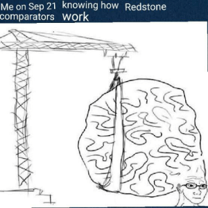 Me on Sep 21 Knowing How Redstone Comparators Work Xpost